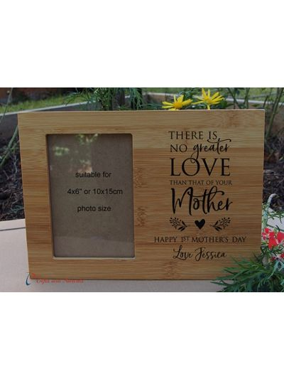 "Personalised Engraved bamboo photo frame-hold 4x6""photo-Gift for Mum-Mothers day gift-Happy 1st Mother's Day-There is No greater Love than that of your Mother"