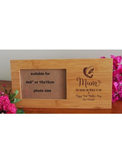"Personalised Bamboo Engraved photo frame, hold4x6""photo- Gift for Mum- Gift for her- First Mothers day gift- MUM You mean the world to me"