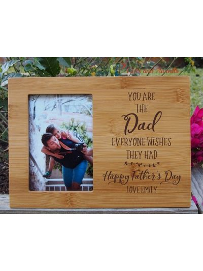 "Personalised Engraved Bamboo photo frame-4x6""photo-Gift for Dad- Father's day gift- Birthday gift for Dad- You're the Dad everyone wishes they had"
