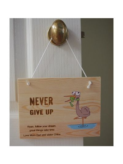 Personalised Solid Pine Wooden Hanging sign - Never Give Up