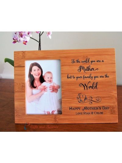 "Personalised Bamboo Engraved photo frame for 4x6""photo-Gift for Mum-Gift for her-Mothers day gift-Birthday gift-To the world you're a mother"