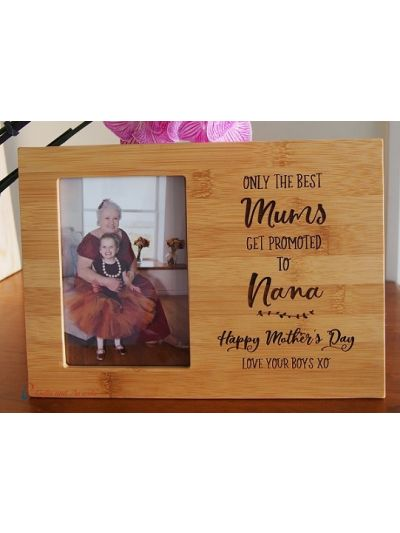 "Personalised Bamboo Engraved photo frame, hold4x6""photo-  Gift for Grandma-Mother's day gift-Birthday gift for Mum/Grandma- Only the best Mums get promoted to Nana"
