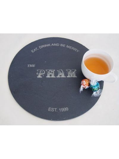 Personalised Slate Round Plate/ Serving board - diameter 30cm - Eat, Drink and Be Merry