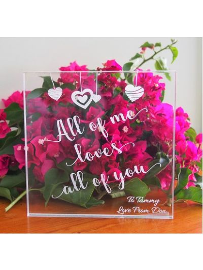 Acrylic Engraved & Personalised Plaque - All of me loves all of you